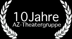 10 Jahre AZ Theatergruppe - link zum himmelblauen Speck